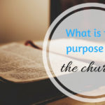 The Purpose of the Church Series